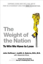 The Weight of the Nation: Surprising Lessons about Diets, Food, and Fat from the Extraordinary Series from HBO Documentary Films