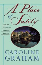A Place of Safety: A Chief Inspector Barnaby Novel