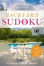 Will Shortz Presents Backyard Sudoku: 300 Easy to Hard Puzzles