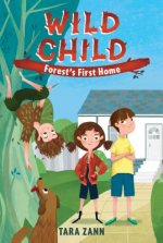 Wild Child: Forest S First Home