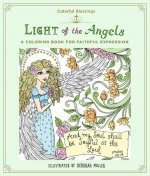 Colorful Blessings: Light of the Angels: A Coloring Book of Faithful Expression