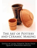 The Art of Pottery and Ceramic Making