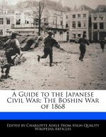 A Guide to the Japanese Civil War: The Boshin War of 1868