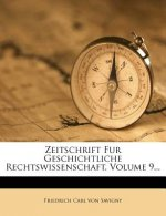 Zeitschrift fuer Geschichtliche Rechtswissenschaft, Band IX., Heft 1.