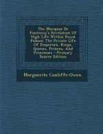 The Marquise de Fontenoy's Revelation of High Life Within Royal Palaces: The Private Life of Emperors, Kings, Queens, Princes, and Princesses - Primar