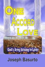 One Accord Love: God's Army Arising in Love