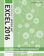 Illustrated Microsoft Office 365 & Excel 2016 for Medical Professionals, Loose-Leaf Version