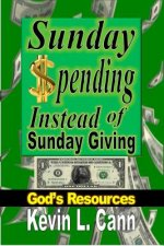 Sunday Spending Instead of Sunday Giving: God's Resources