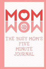 The Busy Mom's Five Minute Journal