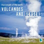 Volcanoes and geysers - Hot breath of the earth (Wall Calendar 2017 300 × 300 mm Square)