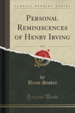 Personal Reminiscences of Henry Irving, Vol. 2 (Classic Reprint)