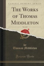 The Works of Thomas Middleton, Vol. 2 of 8 (Classic Reprint)