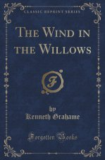 The Wind in the Willows (Classic Reprint)