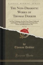 The Non-Dramatic Works of Thomas Dekker, Vol. 5 of 5
