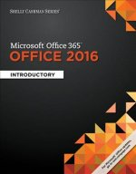 Shelly Cashman Microsoft Office 365 & Office 2016: Introductory, Loose-Leaf Version