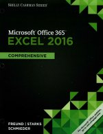 Shelly Cashman Microsoft Office 365 & Excel 2016: Comprehensive, Loose-Leaf Version