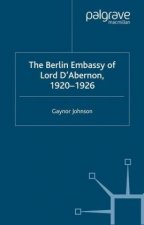 The Berlin Embassy of Lord D'Abernon, 1920-1926