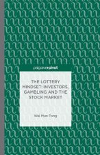 Lottery Mindset: Investors, Gambling and the Stock Market