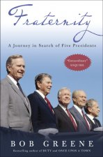 Fraternity: A Journey in Search of Five Presidents