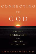 Connecting to God: Ancient Kabbalah and Modern Psychology