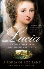 Lucia: A Venetian Life in the Age of Napleon