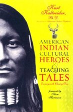 American Indian Cultural Heroes and Teaching Tales