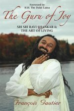 The Guru of Joy: Sri Sri Ravi Shankar and the Art of Living