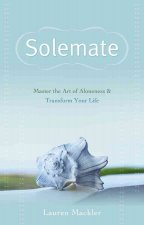 Solemate: Master the Art of Aloneness & Transform Your Life