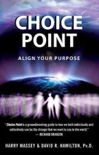 Choice Point: Align Your Purpose