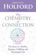 Chemistry of Connection: Five Keys to a Richer, Happier, Fulfilling and Meaningful Life