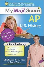 My Max Score AP U.S. History: Maximize Your Score in Less Time