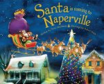 Santa Is Coming to Naperville