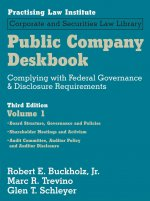 Public Company Deskbook: Complying with Federal Governance & Disclosure Requirements