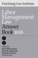 Labor Management Law Answer Book 2016