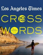 Los Angeles Times Crosswords: 72 Puzzles from the Daily Paper