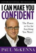 I Can Make You Confident: The Power to Go for Anything You Want!