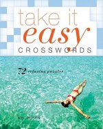 Take It Easy Crosswords: 72 Relaxing Puzzles