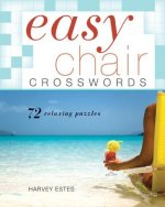 Easy Chair Crosswords: 72 Relaxing Puzzles