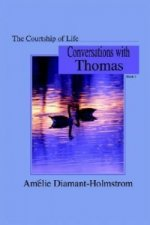 The Courtship of Life: Book I: Conversations with Thomas