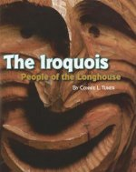 The Iroquois: People of the Longhouse