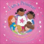 I Am a Princess!: With Magic Changing Pictures