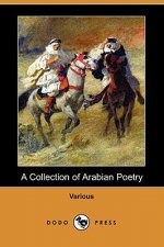 A Collection of Arabian Poetry (Dodo Press)