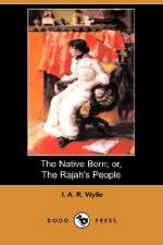 The Native Born; Or, the Rajah's People (Dodo Press)