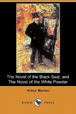 The Novel of the Black Seal, and the Novel of the White Powder (Dodo Press)