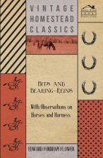 Bits And Bearing-Reins - With Observations On Horses And Harness