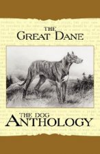 The Great Dane - A Dog Anthology (A Vintage Dog Books Breed Classic)