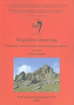 Megalithic Quarrying: Sourcing, Extracting and Manipulating the Stones