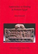 Approaches to Healing in Roman Egypt