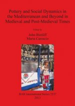 Pottery and Social Dynamics in the Mediterranean and Beyond in Medieval and Post-Medieval Times