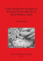 Lithic Production Strategies at the Early Pleistocene Site of Bizat Ruhama, Israel